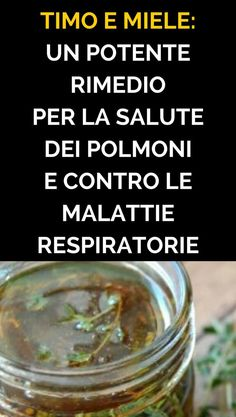 #rimedinaturali #timo #miele Home Remedies, Natural Remedies, Influenza, Salvia, Natural Life, The Cure, Wellness, Health, Fitness