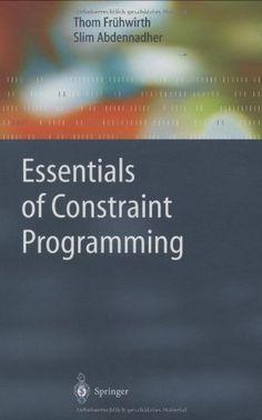 Essentials of constraint programming / Thom Frühwirth y Slim Abdennadher . 2003.