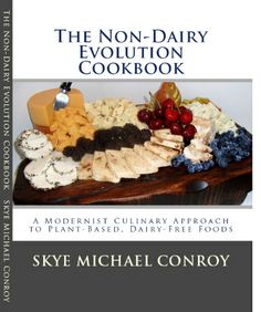 The Gentle Chef's new book The Non Dairy Evolution!!