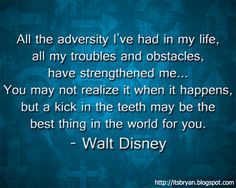 Even Walt Disney went through difficult times which only strengthened his will to dream bigger and greater than those who surrounded him