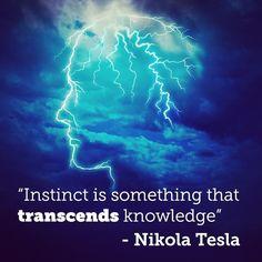 """Instinct is something that transcends knowledge."" - Nikola Tesla #QuoteoftheDay #Tesla"