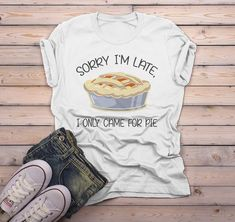 Mens Funny Sorry Im Late T Shirt Thanksgiving Shirts Pie TShirt Came For Pie Tee - Funny Thanksgiving Shirts - Ideas of Funny Thanksgiving Shirts #shirts #thanksgiving #thanksgivingshirts -   Men's Funny Sorry I'm Late T Shirt Thanksgiving Shirts Pie TShirt Came For Pie Tee
