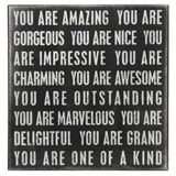 YOU ARE ONE OF A KIND BOX SIGN