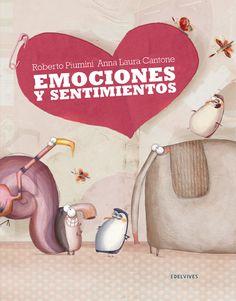 Edelvives - Literatura – Álbumes Ilustrados - Emociones y sentimientos. http://www.edelvives.com/literatura/albumnes/albumes-ilustrados/emociones-y-sentimientos
