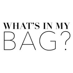 Whats In My Bag text ❤ liked on Polyvore featuring text, words, quotes, backgrounds, article, filler, phrase and saying