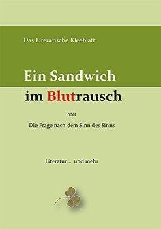 Sandwich im Blutrausch: oder Die Frage nach dem Sinn des Sinns, http://www.amazon.de/dp/3941139320/ref=cm_sw_r_pi_awdl_bCb5vb19ADM10