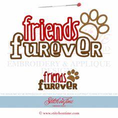 6 LOYAL FRIENDS : Friends Furever 4 Hoop Sizes