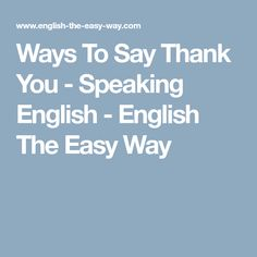 Ways To Say Thank You - Speaking English - English The Easy Way