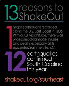 13 reasons every South Carolinian should sign up for the 2013 Great Southeast ShakeOut.  shakeout.org/southeast