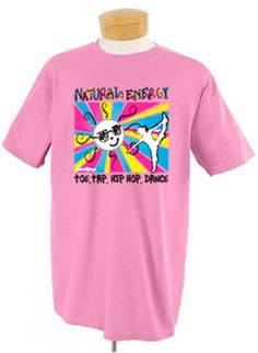 Natural Energy Short Sleeve T-shirts. #Neon Design. Toe, Tap, Hip-Hop, #Dance. $12.99