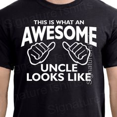 This is What An Awesome Uncle Looks Like T by signaturetshirts