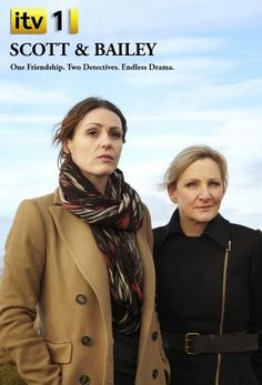 Scott & Bailey - these girls rock! Brit tv  LOVE THIS SHOW!!!!!