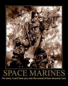 So who would win in a fight between these guys and anybody? These guys. End of. | Community Post: 25 Reasons Space Marines Are Awesome