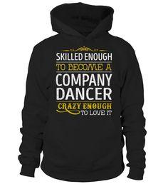 Company Dancer - Crazy Enough Dancer shirt, Dancer mug, Dancer gifts, Dancer quotes funny #Dancer #hoodie #ideas #image #photo #shirt #tshirt #sweatshirt #tee #gift #perfectgift #birthday #Christmas