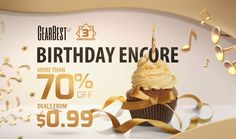 Anniversary Birthday Encore from Gearbest Cell Phone Deals, Cell Phone Service, Buy Cell Phones Online, Super Deal, Coupon Deals, Anniversary Sale, Giveaway, Birthday, Party