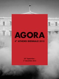 4th Athens Biennale: AGORA, September 29 to December 1, 2013