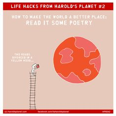LIFE HACKS FROM HAROLD'S PLANET #2: HOW TO MAKE THE WORLD A BETTER PLACE: READ IT SOME POETRY