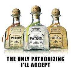 Love my Patrón tequila!