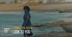 """Jamaican Reggae songstress Etana joins forces with Kenyan artist Dan Aceda on a soulful new single """"Look To You"""" brought to you by African Bonfire Studio."""
