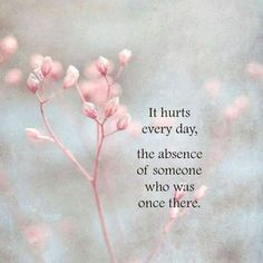 Love and miss you Mom. 😘It hurts every day, the absence of someone who was once there and meant so much to me. Missing Someone Quotes, Someone Special Quotes, Missing My Son, Missing Family Quotes, Missing You So Much, Loss Quotes, Sad Quotes, Inspirational Quotes, Strong Quotes