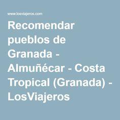 Recomendar pueblos de Granada - Almuñécar - Costa Tropical (Granada) - LosViajeros