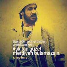 Yunus Emre Like Quotes, More Than Words, Love, Sayings, Movie Posters, Fictional Characters, Ottomans, Sufi, Acupuncture