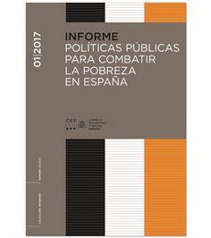Políticas públicas para combatir la pobreza en España / Consejo Económico y Social . - 2017