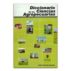 Diccionario de las Ciencias Agropecuarias - Carlos Fernando Barioglio - Editorial Brujas – Encuentro Grupo Editor www.librosyeditores.com Editores y distribuidores.