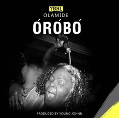 DOWNLOAD MP3: OLAMIDE – OROBO (PROD. BY YOUNG JOHN) | House Of Ace