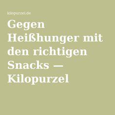Gegen Heißhunger mit den richtigen Snacks — Kilopurzel