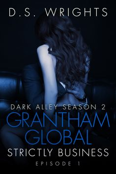 .. NEW RELEASE .Dark Alley Season 2 Grantham Global Strictly Business  Warning: 18 Dark Mystery Erotica Bdsm  Blurb  After embracing the fact that what she truly wants does not fit into the expectations of society Alice tries to adapt to her new way of life.  This means keeping her love life and new boyfriend a secret to absolutely everyone apart from Bianca who cant wait to meet the man who turned her best friend upside down but also keeping it strictly business when it is impossible to…