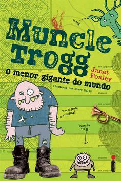 Janet Foxley - Muncle Trogg, o menor gigante do mundo***
