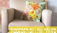 How To: Zippered Pillow Cover - the easy way | My Poppet Makes