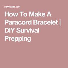 How To Make A Paracord Bracelet | DIY Survival Prepping