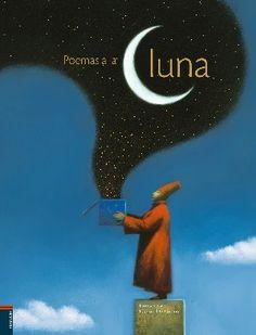 «Poemas a la luna» de Gianni de Conno (Edelvives). El elemento aglutinador del libro son los textos de gran belleza y sensibilidad que nombran a la luna. Los textos, cargados de lirismo, son para leerlos y releerlos sin prisas y las imágenes para saborearlas. http://www.culturamas.es/blog/2010/05/31/poemas-a-la-luna-de-gianni-de-conno/