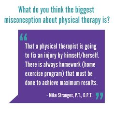 What does Mike Stranges thinks is the biggest misconception about physical therapy?