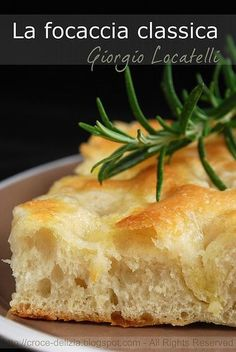 Focaccia by Giorgio Locatelli Focaccia Pizza, Focaccia Recipe, Italian Dishes, Italian Recipes, Good Food, Yummy Food, Italy Food, Antipasto, Food Porn