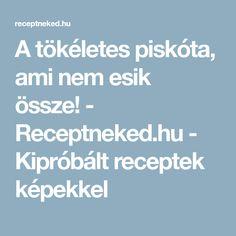 A tökéletes piskóta, ami nem esik össze! - Receptneked.hu - Kipróbált receptek képekkel