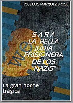 """S A R A LA BELLA JUDÍA PRISIONERA DE LOS """"NAZIS"""": La gran noche trágica eBook: Alberto Diaz: Amazon.com.mx: Tienda Kindle"""