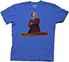 Ron Burgundy goes over-the-top on this blue cotton tee with the Anchorman 2 star wearing his trademark red suit and yelling say whhhhhaaat? Anchorman 2, Ron Burgundy, Movie Shirts, Red Suit, Funny Tees, Mens Tees, Cool T Shirts, Toddler Girl, Sayings