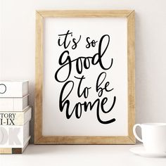 It's so good to be home Printable Poster by POSTERityDesigns
