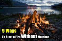9 Ways To Start a Fire Without Matches - SHTF, Emergency Preparedness, Survival Prepping, Homesteading