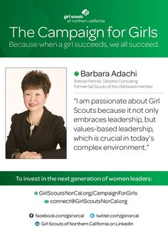 Barbara Adachi, Retired Partner, Deloitte Consulting - and proud Girl Scout supporter! http://www.GirlScoutsNorCal.org/CampaignForGirls