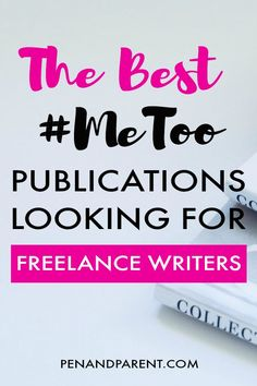 The Best #MeToo Publications Looking for Freelance Writers. You have to check out these 23 women's magazines hiring freelance writers today! | women magazines | freelance writing tips for beginners | writing tips for beginners @penandparent.com