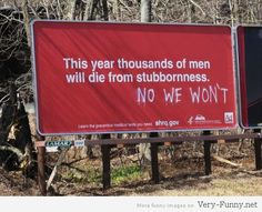 Stubborness kills. See more on www.very-funny.net
