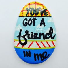 """""""You've got a friend in me"""" Disney's Toy Story Quote rock Painted with paint pens & sealed with art resin. Another Disney… toys Pebble Painting, Pebble Art, Stone Painting, Diy Painting, Shell Painting, Rock Painting Patterns, Rock Painting Ideas Easy, Rock Painting Designs, Stone Crafts"""