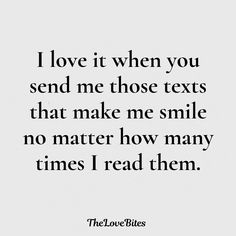 Love Quotes for Him You Make Me Smile Quotes, You And Me Quotes, New Love Quotes, Soulmate Love Quotes, Hes Mine Quotes, You Make Me Happy, Husband Quotes, Sweet Quotes For Boyfriend, Sweet Couple Quotes