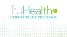 Video: Join the TruHealth™ Commitment Program for a Better 2017