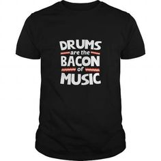 Drums is the Bacon of Music is the Bacon of Music T-Shirts & Hoodies Check more at https://teemom.com/lifestyle/drums-bacon-music-bacon-music.html