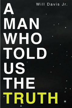 """A Man Who Told Us the Truth dives head first into the greatest question any human could ask: """"What is truth?"""" via @genewhitehead"""